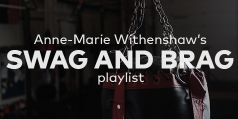 Anne-Marie Withenshaw's Swag and Brag playlist