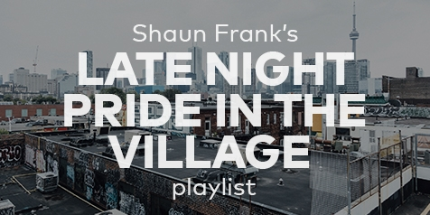 Shaun Frank's Late Night Pride in the Village Playlist