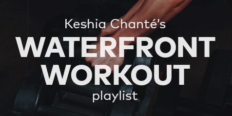 Keshia Chanté's Waterfront Workout Playlist