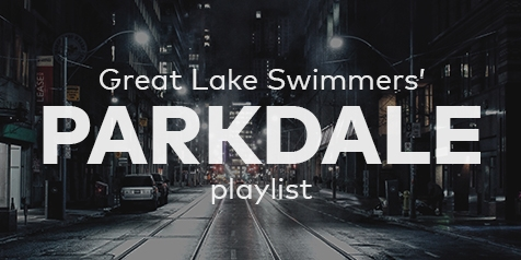 Great Lake Swimmers' Parkdale playlist