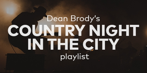 Dean Brody's Country Night in the City playlist